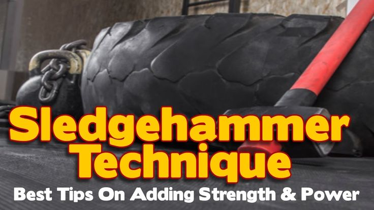 How To Use The Sledgehammer To Improve Power & Fitness