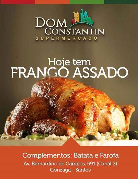 https://www.facebook.com/domconstantinsupermercado/photos/a.348474092187696.1073741828.347128492322256/379655275736244/?type=3&theater  É HOJE!....  Domingo é dia do nosso delicioso Frango Assado! Vem aproveitar. #domconstantin #frangoassado #almoco #santos #santoscity #ofertas #supermercado #cute #facebook