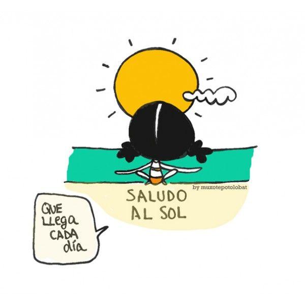 Saludo al sol... que me renueva cada día. Eeeegunon mundo!! ::: Egunari: Kaixo eta ongietorri!