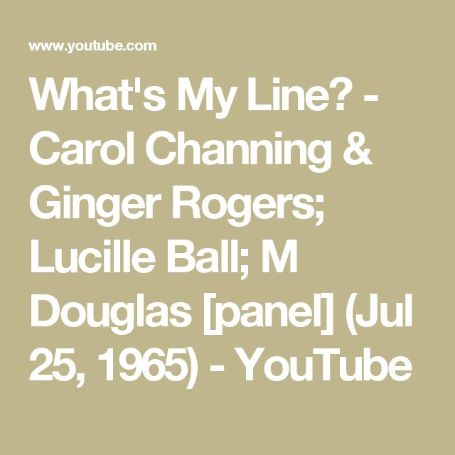 What's My Line? - Carol Channing & Ginger Rogers; Lucille Ball; M Douglas [panel] (Jul 25, 1965) - YouTube