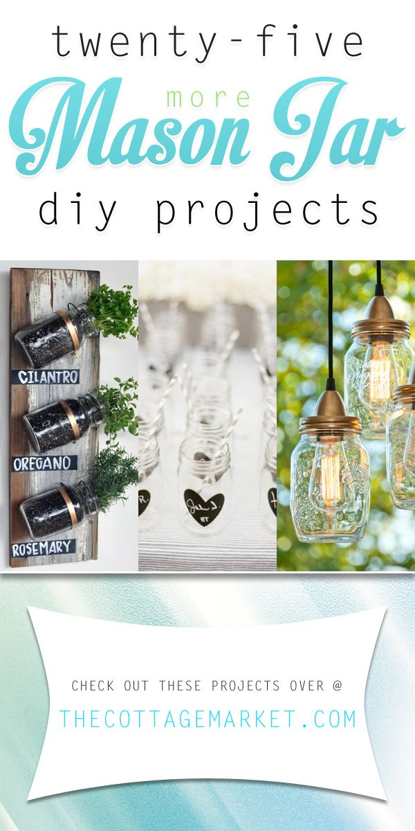 25 more Mason Jar DIY Projects - The Cottage Market #MasonJars, #DIYMasonJars, #DIYMasonJarProjects