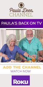 Paula Deen Channel on Roku. Paula's house seasoning