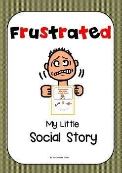 Frustrated - Social story for kids with Autism/Special EdSocial stories aim to support children Kindergarten age and children with Autistic Spectrum Disorders (ASD),  by targeting particular behaviours through describing the situation and explaining other peoples perspectives these social stories direct the child as to what the desired behaviour would be in particular situations.My Social stories were written and illustrated using Boardmaker symbols with permission.Be first to see new…