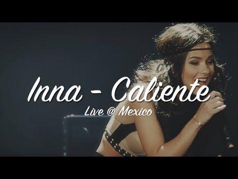 INNA - Caliente [Live @ Mexico - Pepsi Center WTC] (+lista de reproducción)