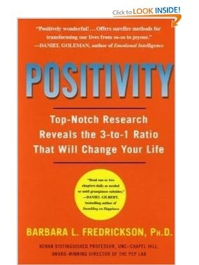 Positivity: Top-Notch Research Reveals the 3 to 1 Ratio That Will Change Your Life: Barbara Fredrickson: 9780307393746: Amazon.com: Books