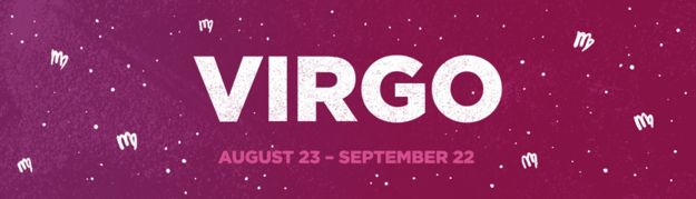 I got Virgo: Get more socially daring; focus on friends who inspire you.! What Will Happen To You In December?