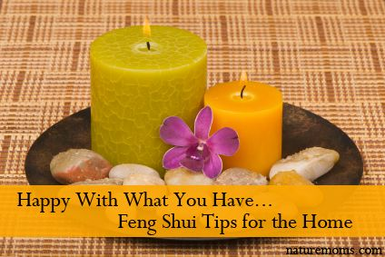 Happy With What You Have – Feng Shui Tips for the Home