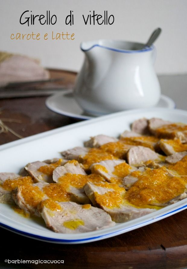 Girello di vitello al latte con carote Barbie Magica Cuoca - blog di cucina