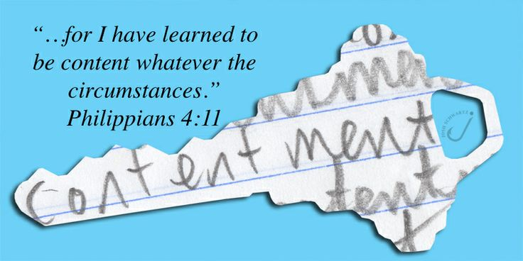 """Worried?  Try contentment (Day 4) """"…for I have learned to be content whatever the circumstances."""" Phillipians 4:11"""