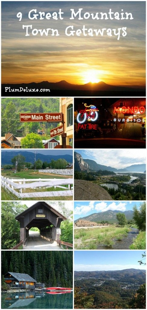 9 Great Mountain Getaways in North America << would go to these towns any season!