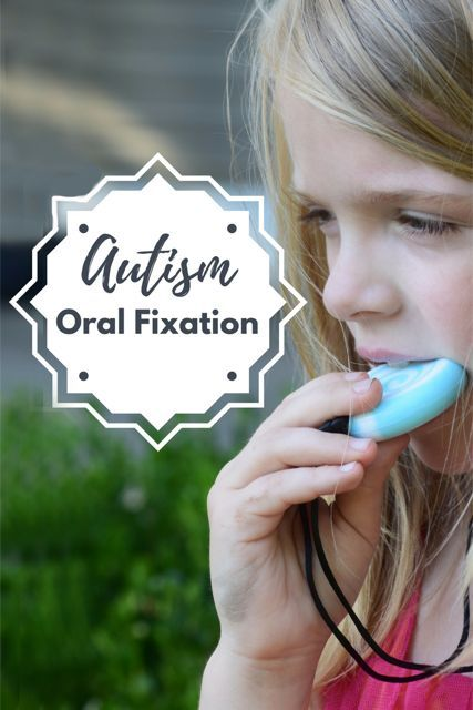 autism oral fixation & stimming -  Learn why and how to help