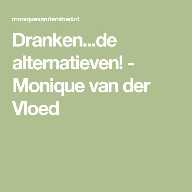 Dranken...de alternatieven! - Monique van der Vloed