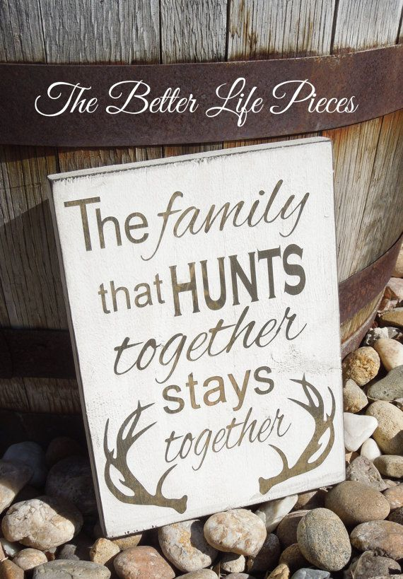 Family that Hunts Together Painted Sign by TheBetterLifePieces, $28.00