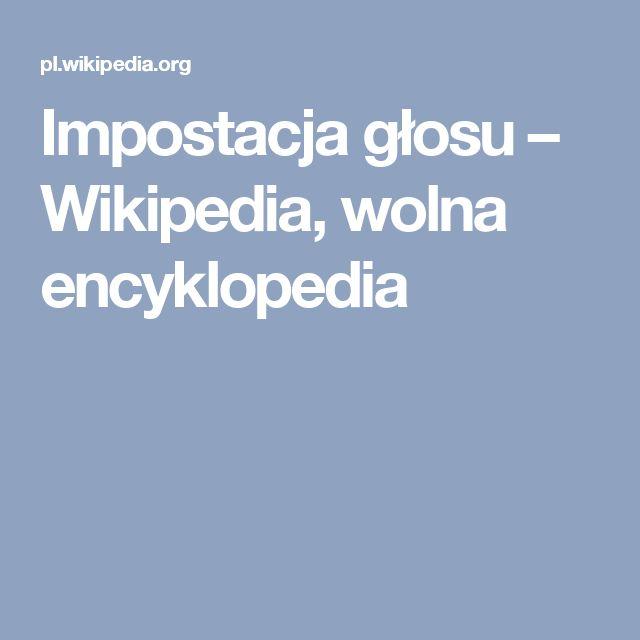 Impostacja głosu – Wikipedia, wolna encyklopedia