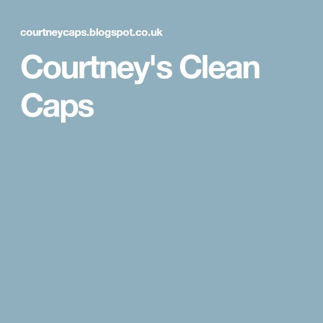 Courtney's Clean Caps