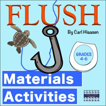 Flush, is a young adult action packed mystery by Carl Hiaasen, Everything you need to get started! Just print and go! Materials and Activities included in this product: 11 pre-activities, 2 anticipation guides graphic organizers, 18 reading activities, 8 reading graphic organizers and 10 post reading activities!!