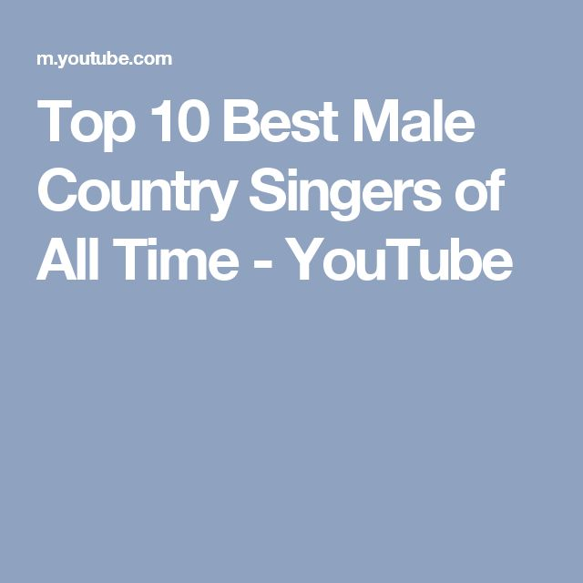 Top 10 Best Male Country Singers of All Time - YouTube