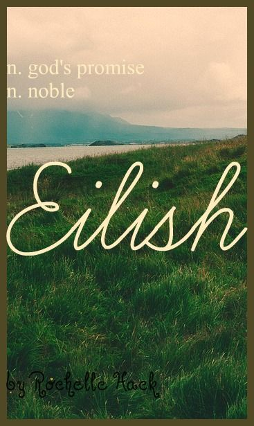 Baby Girl Name: Eilish (AY-lish). Meaning: Noble; God's Promise. Origin: Irish; Gaelic. https://www.pinterest.com/vintagedaydream/baby-names/