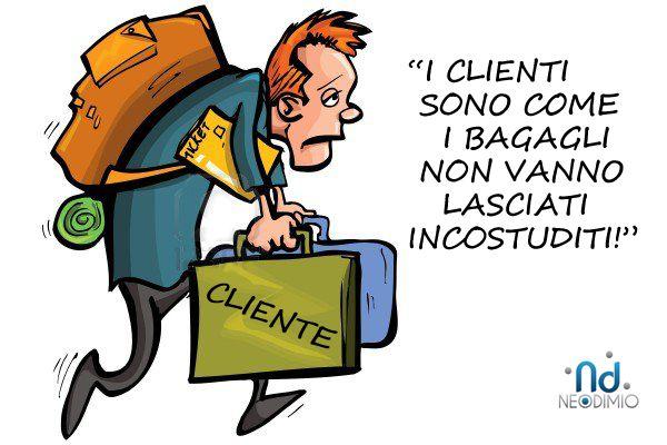 I clienti sono come i bagagli...