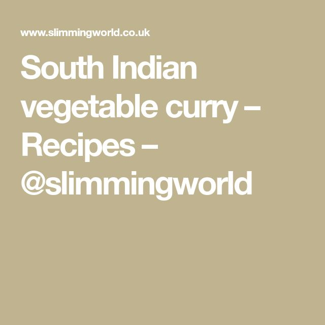 South Indian vegetable curry – Recipes – @slimmingworld