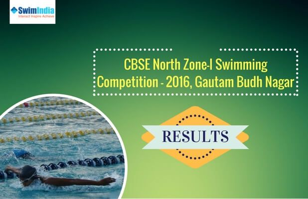 Get Complete Meet Results of CBSE North Zone-I Swimming Competition – 2016 held at Gautam Budh Nagar, Noida Know more @ #SwimIndia  #CBSE