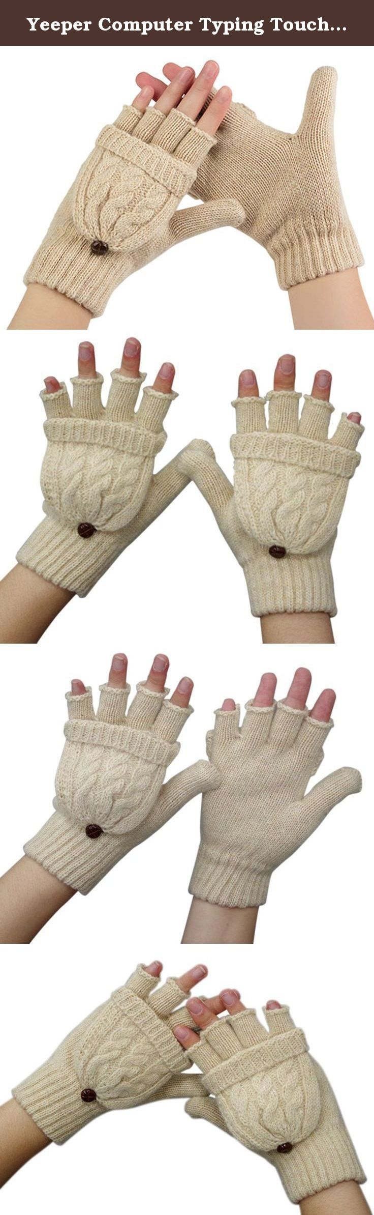 Yeeper Computer Typing Touchscreen Wool Knit Glove (pack of 2). Yeeper gloves will keep your hands comfortable and warm even in some of the coldest conditions.Wear Inside Your Gloves For Extra Warmth. Like Thermal Underwear For Your Fingers.It is the best choice as gift send to lover,friends,parents,colleagues.For more,please feel free to contact us.Thank you!.