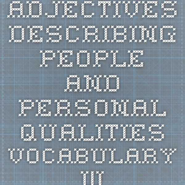 Adjectives Describing People and Personal Qualities Vocabulary Word List - EnchantedLearning.com