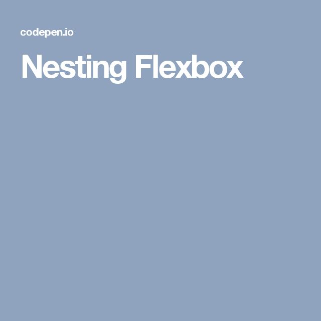Nesting Flexbox