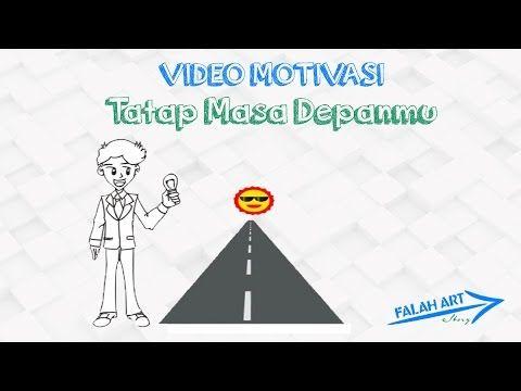 [Video Motivasi] Tatap Masa Depanmu