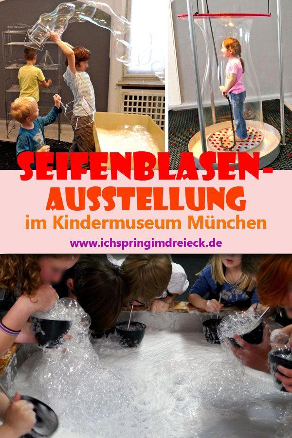 Die Seifenblasen-Ausstellung im Kindermuseum München: ein riesen Spaß für Kinder (am HBF) – Ich spring im Dreieck – Familienportal – zwischen München und Wasserburg, Erding und Rosenheim