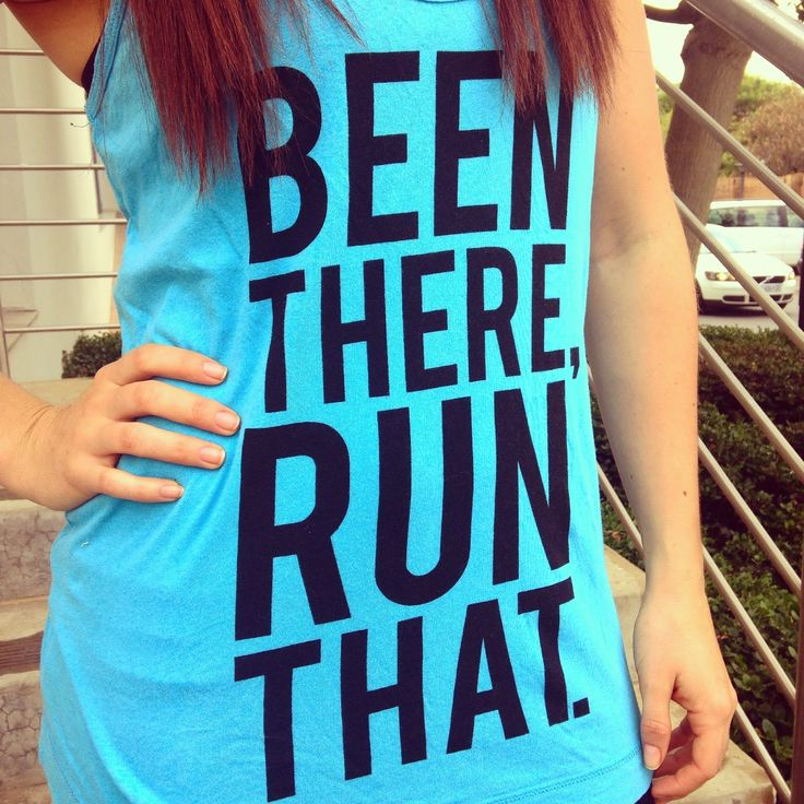 Fitness fashion. Graphic gym tee. Been there, run that.