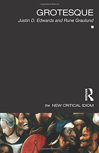 Grotesque (The New Critical Idiom) by Justin Edwards https://www.amazon.com/dp/0415519101/ref=cm_sw_r_pi_dp_x_KVz1ybKF4RHVF