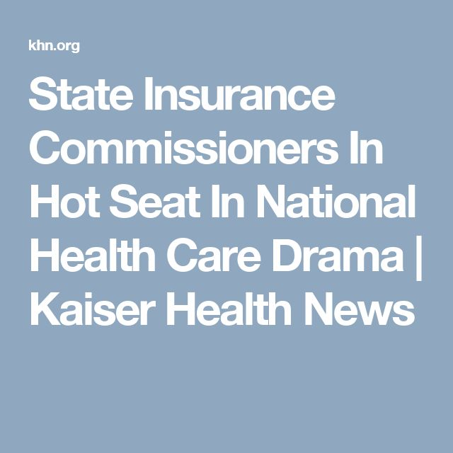State Insurance Commissioners In Hot Seat In National Health Care Drama | Kaiser Health News