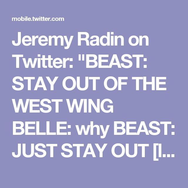 "Jeremy Radin on Twitter: ""BEAST: STAY OUT OF THE WEST WING BELLE: why BEAST: JUST STAY OUT [later, Belle enters West Wing] ROB LOWE: hi BELLE : 😍😍😍 BEAST: SON OF A"""