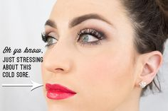 How to conceal a cold sore with makeup!