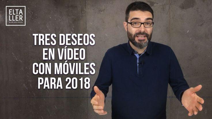 ⭐️⭐️⭐️⭐️⭐️¿Qué avances te gustaría encontrar en el territorio de los vídeos con móviles para 2018? Te cuento mis 3 deseos para el vídeo hecho con celulares del próximo año.