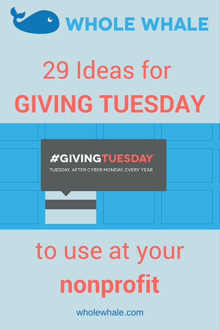 Not sure how to create a great #GivingTuesday campaign? Here are 29 Ideas for Giving Tuesday for nonprofits to use