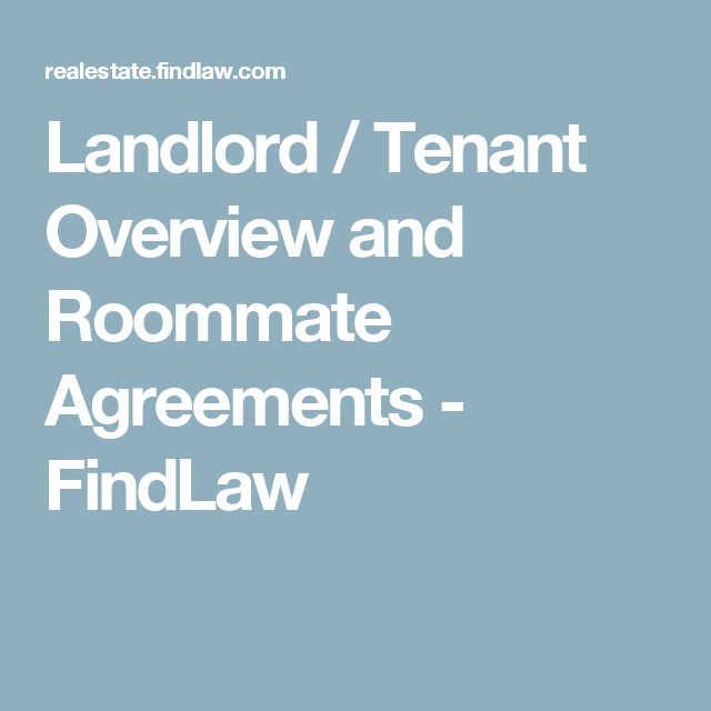 Landlord / Tenant Overview and Roommate Agreements - FindLaw