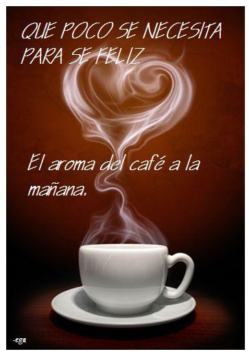 Nada como un rico y aromático café mañanero, para empezar a mirar la vida desde una perspectiva más optimista. -ega