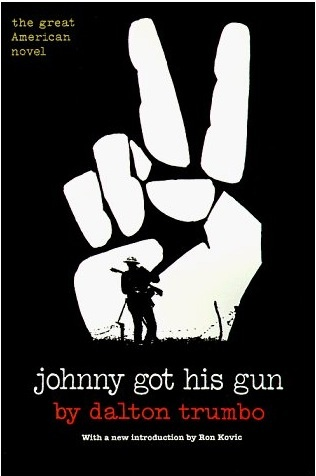 Johnny Got His Gun, one of the most outstanding anti-war novels I have ever read.