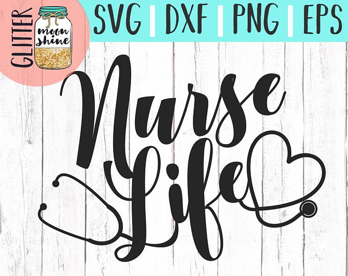 Nurse Life svg eps dxf png Files for Cutting Machines Cameo Cricut, Girly, CNA svg, Nursing SVG, RNA svg, Stethoscope, Cute svg, Quote svg