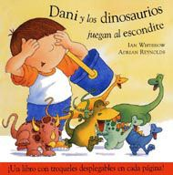Dani y los dinosaurios juegan al escondite, de Ian Whybrow. (VERDE)