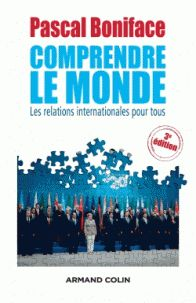 Pascal Boniface - Comprendre le monde - Les relations internationales pour tous. - Feuilleter l'extrait