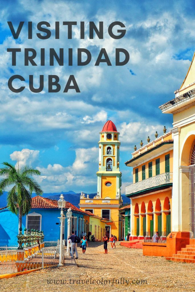 Explore Trinidad, Cuba - One of the most colorful places ever!