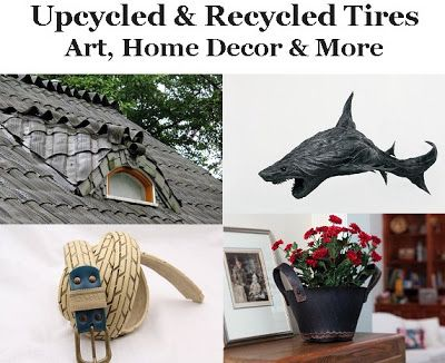 Upcycled and Recycled Tires: Art, Home Decor & More