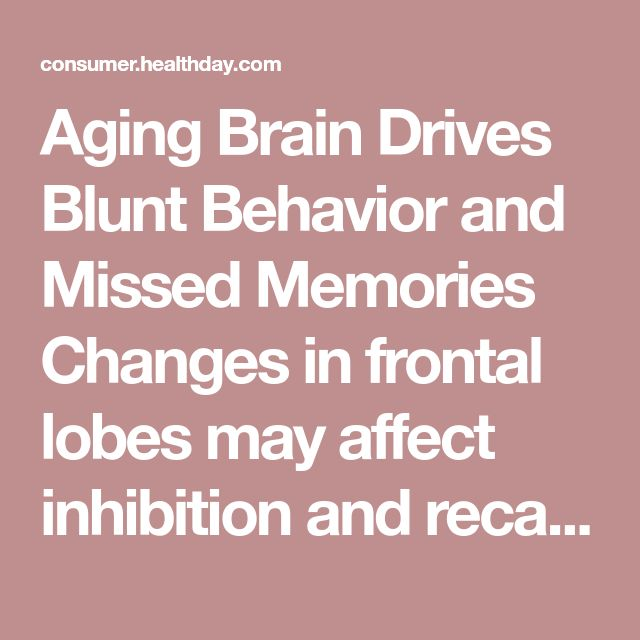 "Aging Brain Drives Blunt Behavior and Missed Memories Changes in frontal lobes may affect inhibition and recall ability, studies suggest Please note: This article was published more than one year ago. The facts and conclusions presented may have since changed and may no longer be accurate. And ""More information"" links may no longer work. Questions about personal health should always be referred to a physician or other health care professional. By Serena Gordon HealthDay Reporter FRIDAY…"
