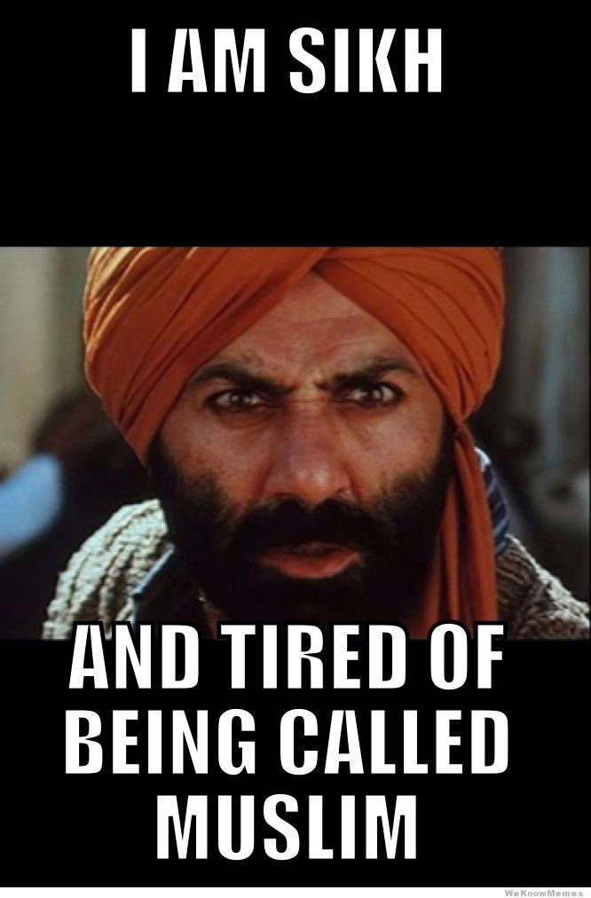 Islamaphobes - I am Sikh... And tired of being called Muslim