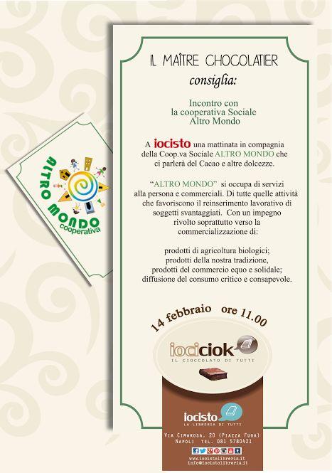Parliamo di cioccolato, cacao e altre prelibatezze con la Cooperativa Altromondo @ iocisto #lalibreriaditutti #iocistolibreria #chocoland #vomero #napoli  www.iocistolibreria.com