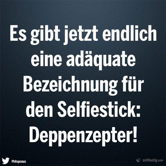 Jetzt gibt es endlich eine adäquate Bezeichnung für den Selfiestick: Deppenzepter!