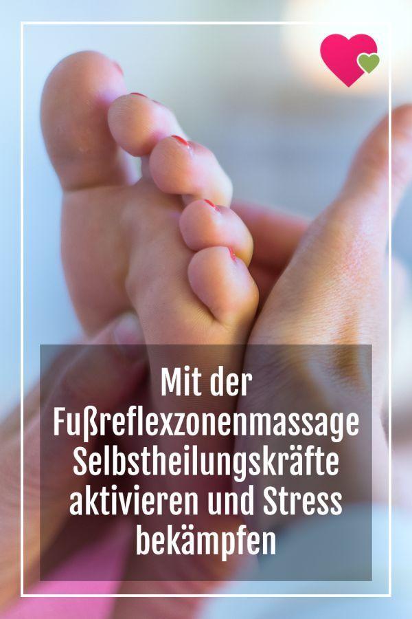Mit Der Fussreflexzonenmassage Selbstheilungskrafte Aktivieren Und Stress Bekampfen Fussreflexzonenmassage Stress Fussreflexzonen Massage
